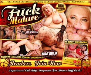 Fuck Mature - The hottest old whores fucking in high quality photos and videos